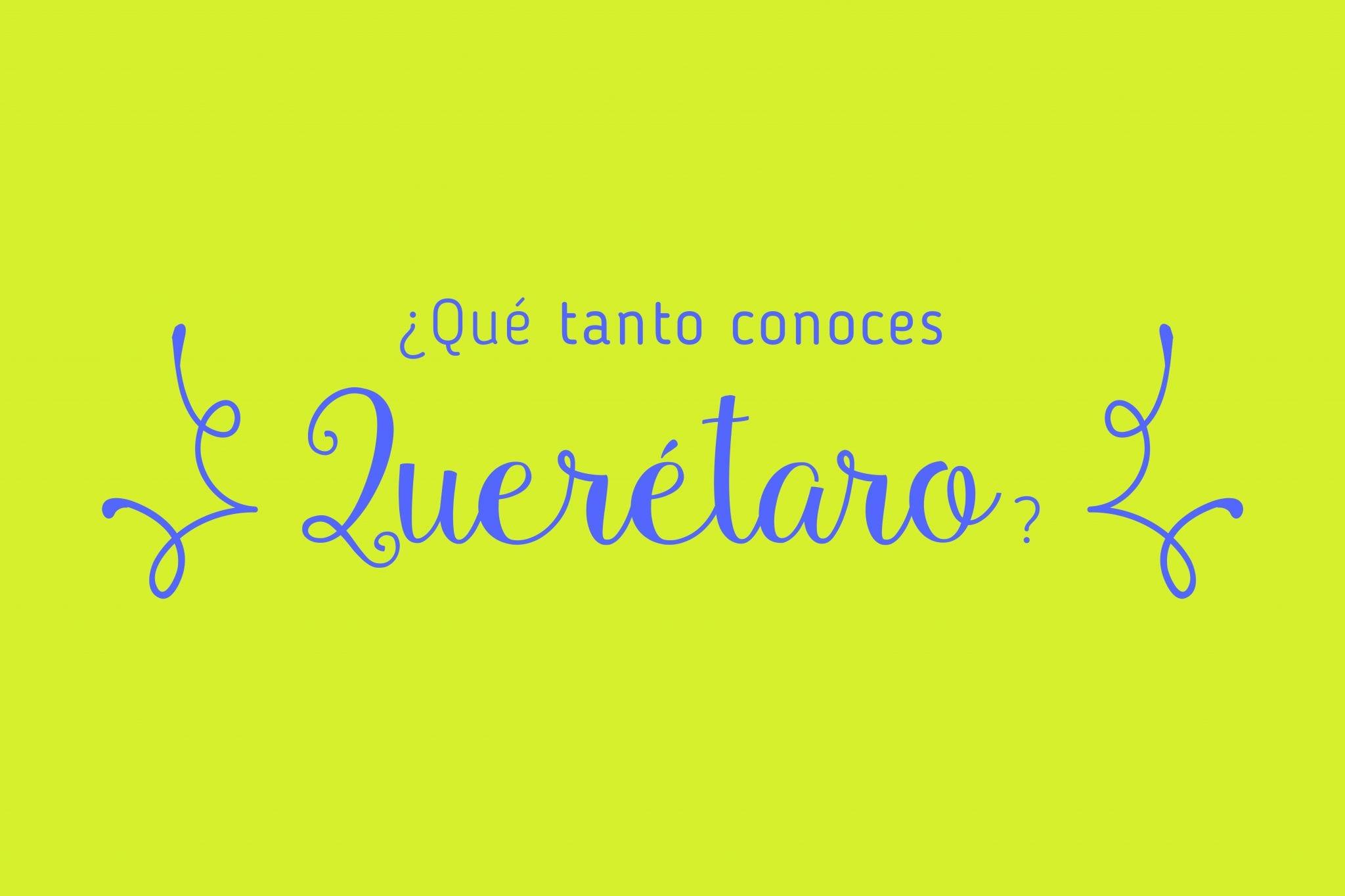 Quizz QueTantoConocesQro2